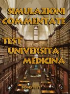 Simulazioni Commentate Test Università Medicina (ebook)