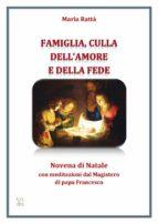 Famiglia, culla dell'amore e della fede – Novena di Natale con meditazioni di papa Francesco (ebook)