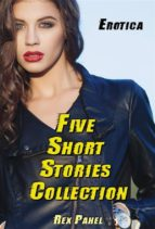Erotica: Five Short Stories Collection (ebook)