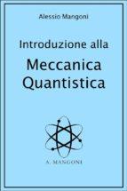 Introduzione alla Meccanica Quantistica (ebook)