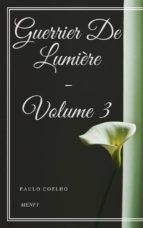 Guerrier De Lumière - Volume 3 (ebook)