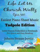 LIFE LET US CHERISH WALTZ OPUS 340 EASIEST PIANO SHEET MUSIC TADPOLE EDITION
