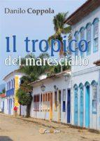Il tropico del maresciallo (ebook)