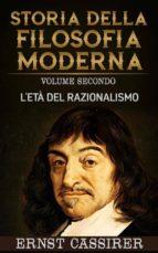 Storia della filosofia moderna - Volume secondo - L'età del razionalismo (ebook)