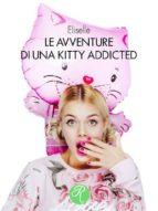 Le avventure di una Kitty addicted (ebook)