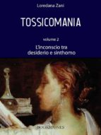 Tossicomania. Volume 2. L'inconscio tra desiderio e sinthomo (ebook)