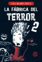 La fábrica del terror 2 (ebook)