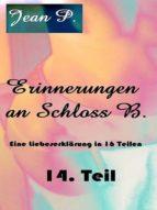 ERINNERUNGEN AN SCHLOSS B. - 14. TEIL