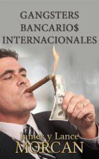 Gangsters Bancario$ Internacionales (ebook)
