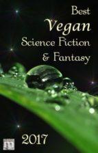 Best Vegan Science Fiction & Fantasy of 2017 (ebook)