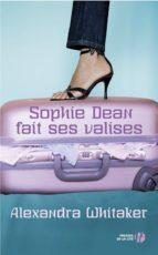 SOPHIE DEAN FAIT SES VALISES