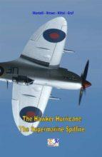 The Hawker Hurricane - The Supermarine Spitfire (ebook)
