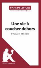 Une vie à coucher dehors de Sylvain Tesson (Fiche de lecture) (ebook)