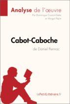 Cabot-Caboche de Daniel Pennac (Analyse de l'oeuvre) (ebook)