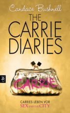 The Carrie Diaries - Carries Leben vor Sex and the City (ebook)