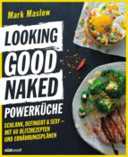 Looking Good Naked Powerküche (ebook)