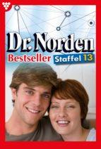 Dr. Norden Bestseller Staffel 13 – Arztroman (ebook)
