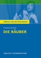 Die Räuber von Friedrich Schiller. Textanalyse und Interpretation mit ausführlicher Inhaltsangabe und Abituraufgaben mit Lösungen. (ebook)