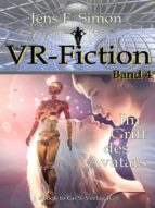 IM GRIFF DES AVATARS (VR-FICTION 4)