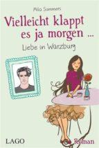Vielleicht klappt es ja morgen... Liebe in Würzburg (ebook)