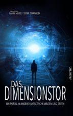 Das Dimensionstor: Ein Portal in andere fantastische Welten und Zeiten (ebook)