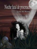 NOCHE FATAL DE PROCREACIÓN