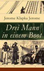Drei Mann in einem Boot (Vollständige deutsche Ausgabe) (ebook)