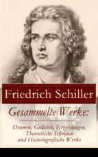 Gesammelte Werke: Dramen, Gedichte, Erzählungen, Theoretische Schriften und Historiografische Werke (ebook)
