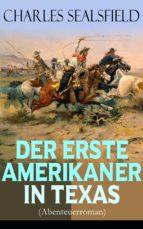 Der erste Amerikaner in Texas (Abenteuerroman) - Vollständige Ausgabe (ebook)