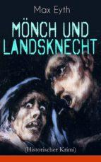 Mönch und Landsknecht (Historischer Krimi) - Vollständige Ausgabe (ebook)