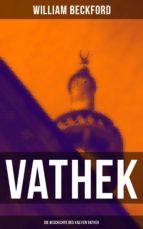 VATHEK: Die Geschichte des Kalifen Vathek (ebook)