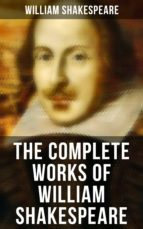 The Complete Works of William Shakespeare - All 213 Plays, Poems, Sonnets, Apocryphas & The Biography (ebook)