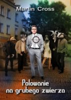 Polowanie na grubego zwierza (ebook)