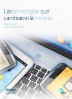 Las tecnologías que cambiaron la historia (ebook)