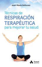 Técnicas de respiración terapéutica para mejorar tu salud (ebook)