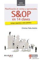 PLANIFICACIÓN DE VENTAS Y OPERACIONES. S&OP EN 14 CLAVES
