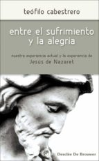 Entre el sufrimiento y la alegría (ebook)