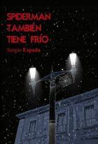 SPIDERMAN TAMBIÉN TIENE FRÍO (ebook)