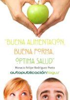 BUENA NUTRICIÓN, BUENA FORMA, ÓPTIMA SALUD (ebook)