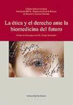 LA ÉTICA Y EL DERECHO ANTE LA BIOMEDICINA DEL FUTURO