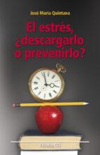 El estrés, ¿descargarlo o prevenirlo? (ebook)