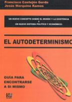El autodeterminismo: guía para encontrarse a sí mismo
