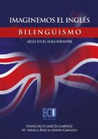 Imaginemos el inglés. Bilingüismo-AICLE en el aula infantil (ebook)