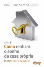 Como realizar o sonho da casa própria (ebook)