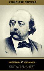 Gustave Flaubert: The Complete Novels (Golden Deer Classics) (ebook)