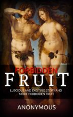 Forbidden Fruit: Luscious and exciting story and More forbidden fruit or: Master Percy's progress in and beyond the domestic circle (ebook)