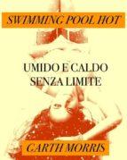 Swimming pool hot-Umido e caldo senza limiti (ebook)