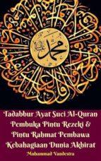 Tadabbur Ayat Suci Al-Quran Pembuka Pintu Rezeki & Pintu Rahmat Pembawa Kebahagiaan Dunia Akhirat (ebook)
