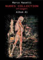 Nudes Collection. Disegni. Album A1 (ebook)