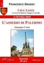 I due Leoni - L'assedio di Palermo - ep. #7 di 8 (ebook)